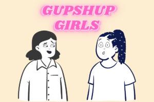 Gupshup Girls