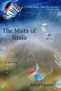 The Mists of Simla by Balraj Khanna
