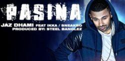 Jaz Dhami's Pasina features Sneakbo and Ikka