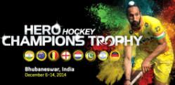 Hockey Champions Trophy ~ Bhubaneswar 2014