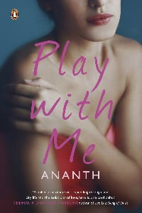 Play With Me by Ananth Padmanabhan