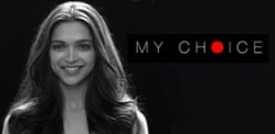 Is Deepika Padukone's #MyChoice acceptable?