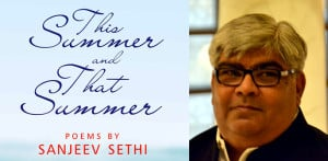 This Summer and That Summer by Sanjeev Sethi