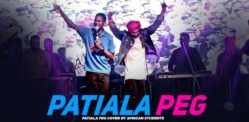 African students cover Diljit Dosanjh's Patiala Peg