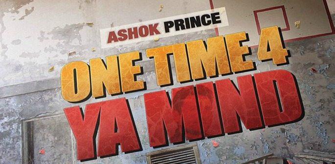 One Time 4 Ya Mind by Tru-Skool and Ashok Prince