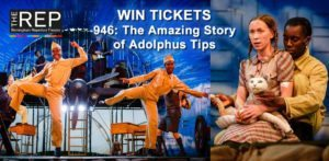 Win Tickets for 946: The Amazing Story of Adolphus Tips at The REP
