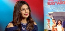Beyond Baywatch ~ Priyanka Chopra talks Acting, Music & 007