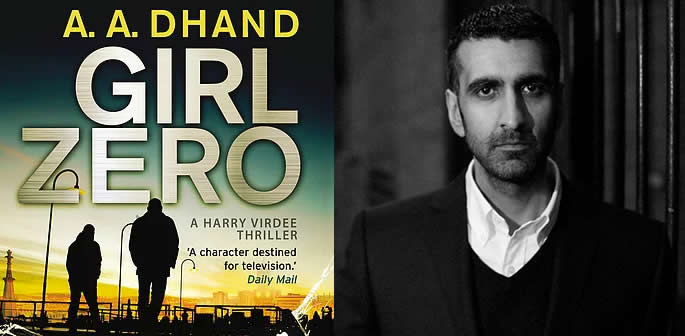 Girl Zero by A. A. Dhand ~ A Compelling Crime Thriller