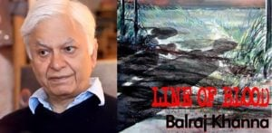 Balraj Khanna's Line of Blood ~ a 1947 Partition Novel