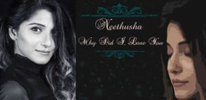Neethusha talks Music and 'Why Did I Lose You' track