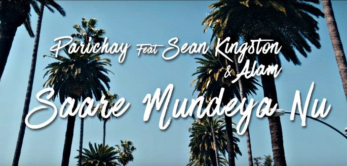 The title of 'Saare Mundeya Nu' by Parichay and Sean Kingston