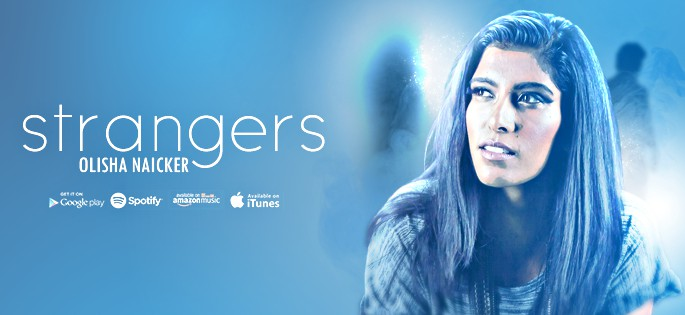 'Strangers' is the debut single by Olisha Naicker