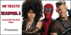 Win Tickets to see Deadpool 2