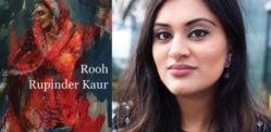 রুপিন্দর কৌর রূহ: কবিতার বিধি ভাঙা