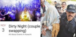 "Pakistani Man arrested for Karachi's ""Dirty Night (couple swapping)"""
