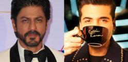 Why did SRK not appear on Koffee with Karan 6?
