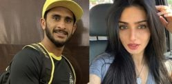 Pakistani Cricketer Hasan Ali to Marry Indian GF Shamia Arzoo