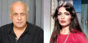 Mahesh Bhatt recalls Affair with Parvenu Babi f