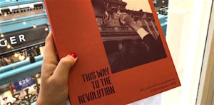 An Insight into 'This Way To The Revolution' f