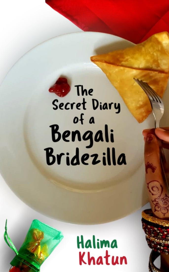 Halima Khatun talks Books, Arranged Marriage & Writing - the secret diary of a bengali bridezilla