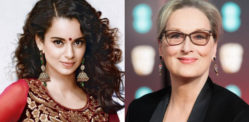 Kangana Ranaut compares herself to Meryl Streep